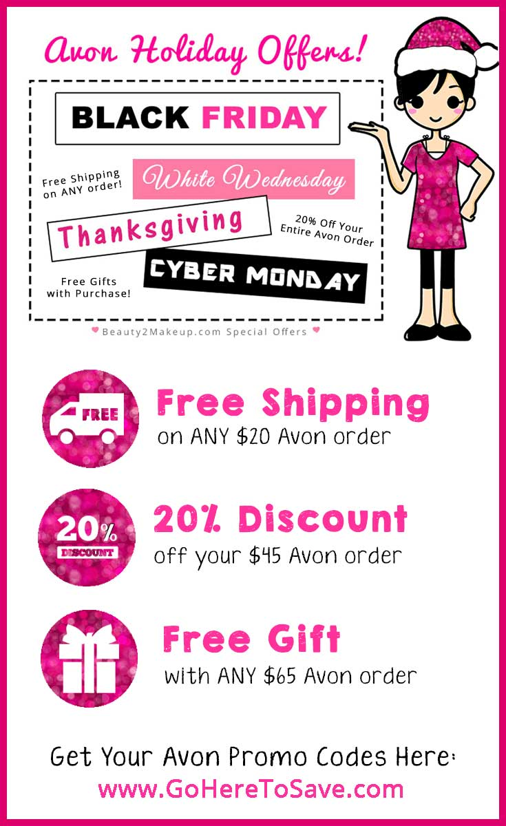 Shop Black Friday Early and Save 20% On your Entire Avon Order!  Plus your order will Ship Free directly to you! Shop for the Avon Black Friday Sale today!