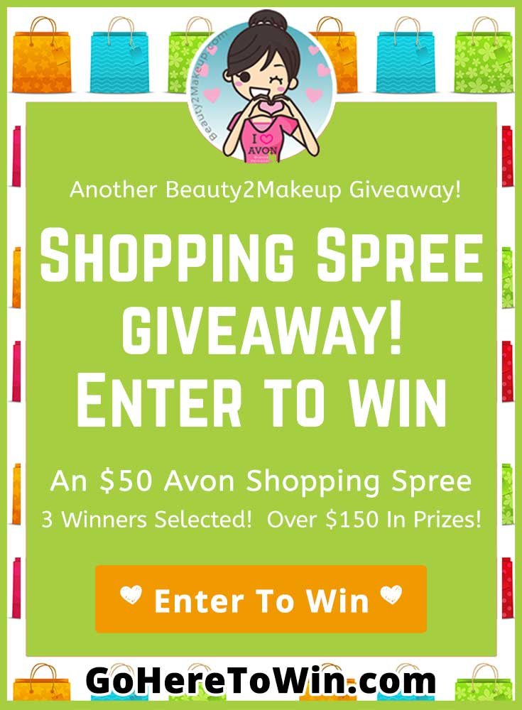 Enter for a chance to win an Avon $50 Shopping Spree! 3 Winners! $150 in Prizes . USA Only Ends November 3, 2019 11:59 PT